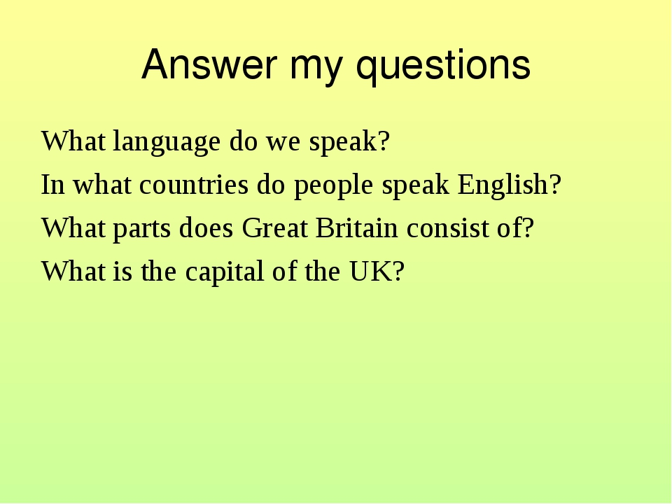 Answer my questions What language do we speak? In what countries do people sp...