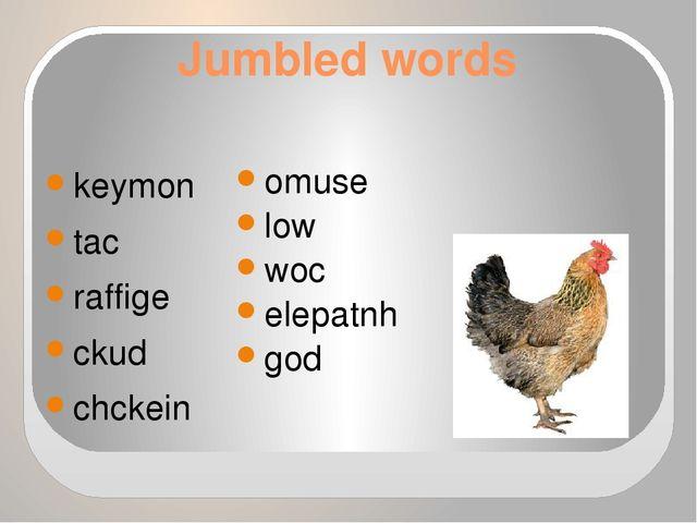 Jumbled words keymon tac raffige ckud chckein omuse low woc elepatnh god