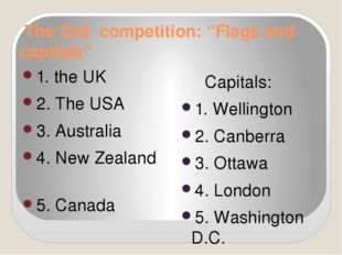 "The 2nd competition: ""Flags and capitals"" 1. the UK 2. The USA 3. Australia"