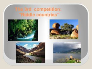 "The 3rd competition: ""Riddle countries"""