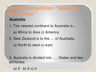 "The 6th competition: ""Make the right choice"" Australia 1. The nearest contine"