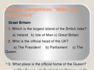 "The 6th competition: ""Make the right choice"" Great Britain 1. Which is the la"