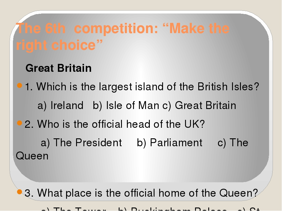 "The 6th competition: ""Make the right choice"" Great Britain 1. Which is the la..."