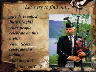 Let's try to find out… why it is called Burns Night? what people celebrate on
