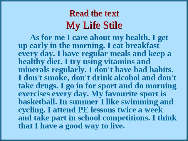 Read the text My Life Stile          		As for me I care about my health. I ge...
