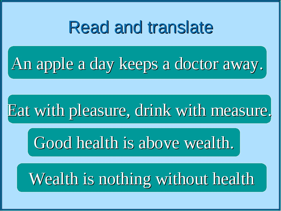 Read and translate An apple a day keeps a doctor away.   Good health is above...