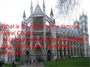 What is the name of the famous Royal Church in London where almost all Englis