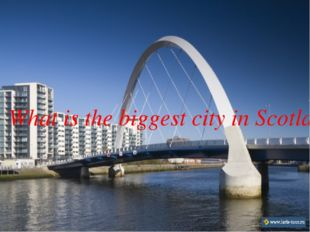 What is the biggest city in Scotland?
