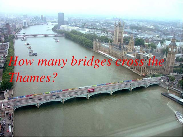 How many bridges cross the Thames?