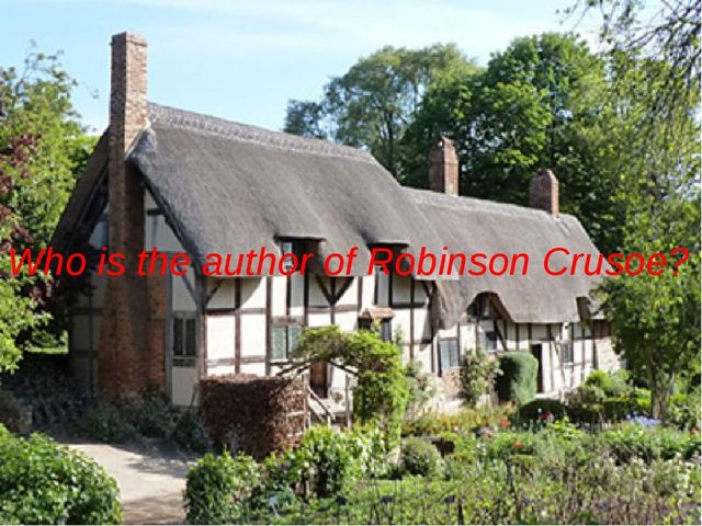 Who is the author of Robinson Crusoe?