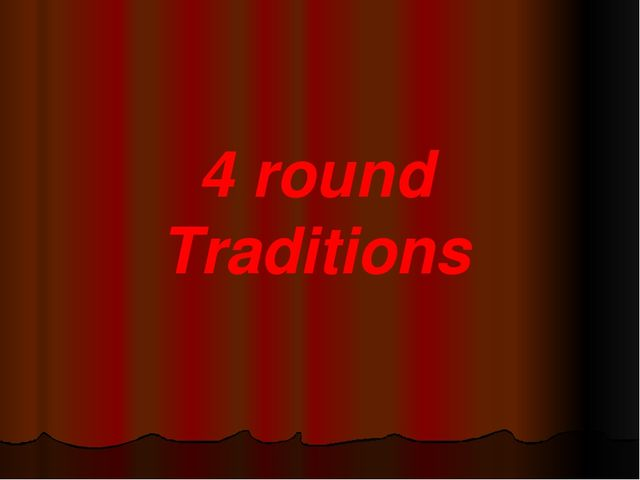 4 round Traditions
