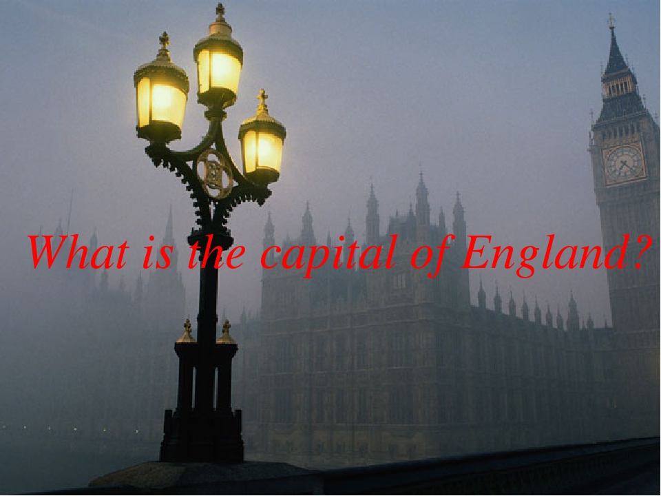 What is the capital of England?