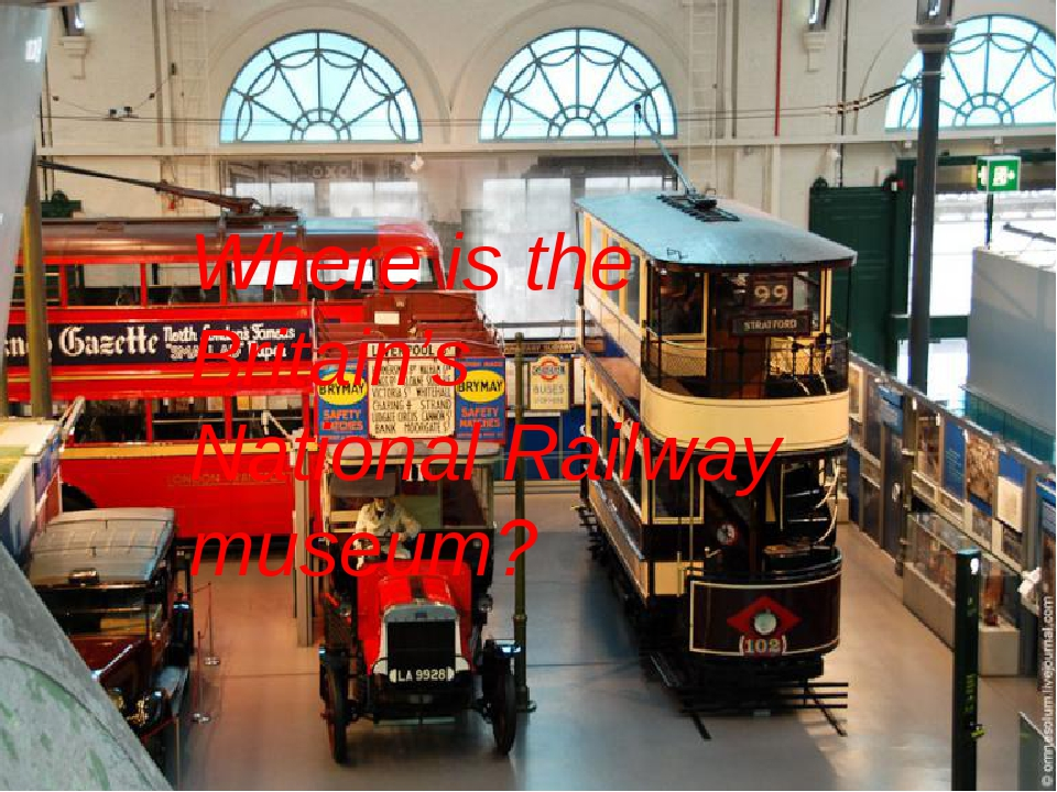 Where is the Britain's National Railway museum?