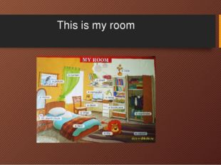 This is my room