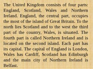 The United Kingdom consists of four parts: England, Scotland, Wales and North