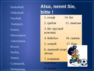 Also, nennt Sie, bitte ! Basketball, Volleyball, Fussball, Radsport, Reiten,