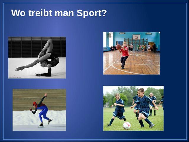 Wo treibt man Sport?