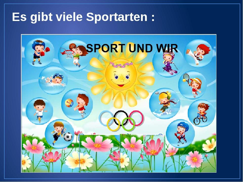 Es gibt viele Sportarten :