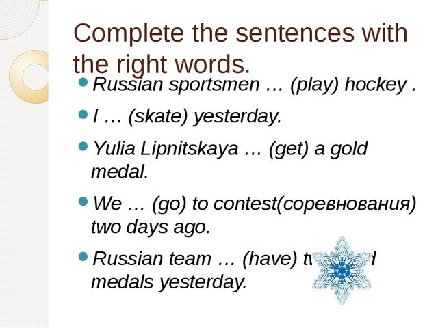 Complete the sentences with the right words. Russian sportsmen … (play) hocke...