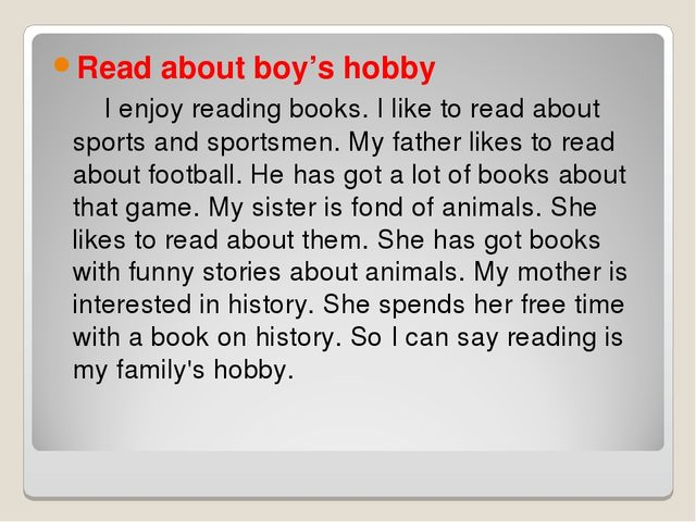 Read about boy's hobby I enjoy reading books. I like to read about sports and...