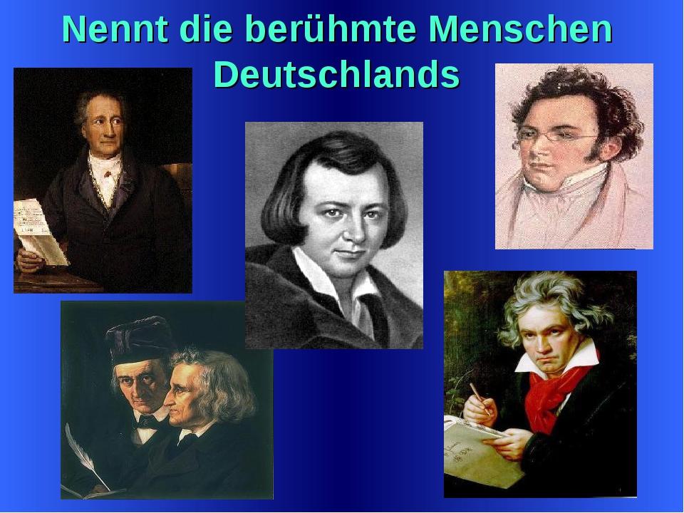 Nennt die berühmte Menschen Deutschlands