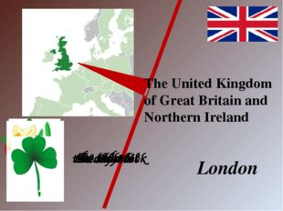 The United Kingdom of Great Britain and Northern Ireland London the red rose