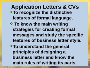 Application Letters & CVs To recognize the distinctive features of formal lan