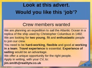 Look at this advert. Would you like this 'job'? _____________________________