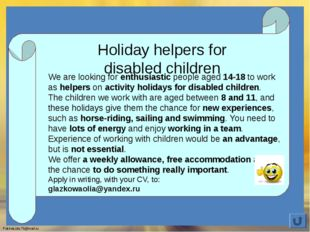Holiday helpers for disabled children We are looking for enthusiastic people