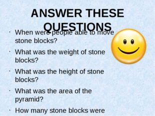ANSWER THESE QUESTIONS When were people able to move stone blocks? What was t