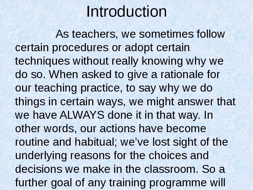 Introduction As teachers, we sometimes follow certain procedures or adopt cer...