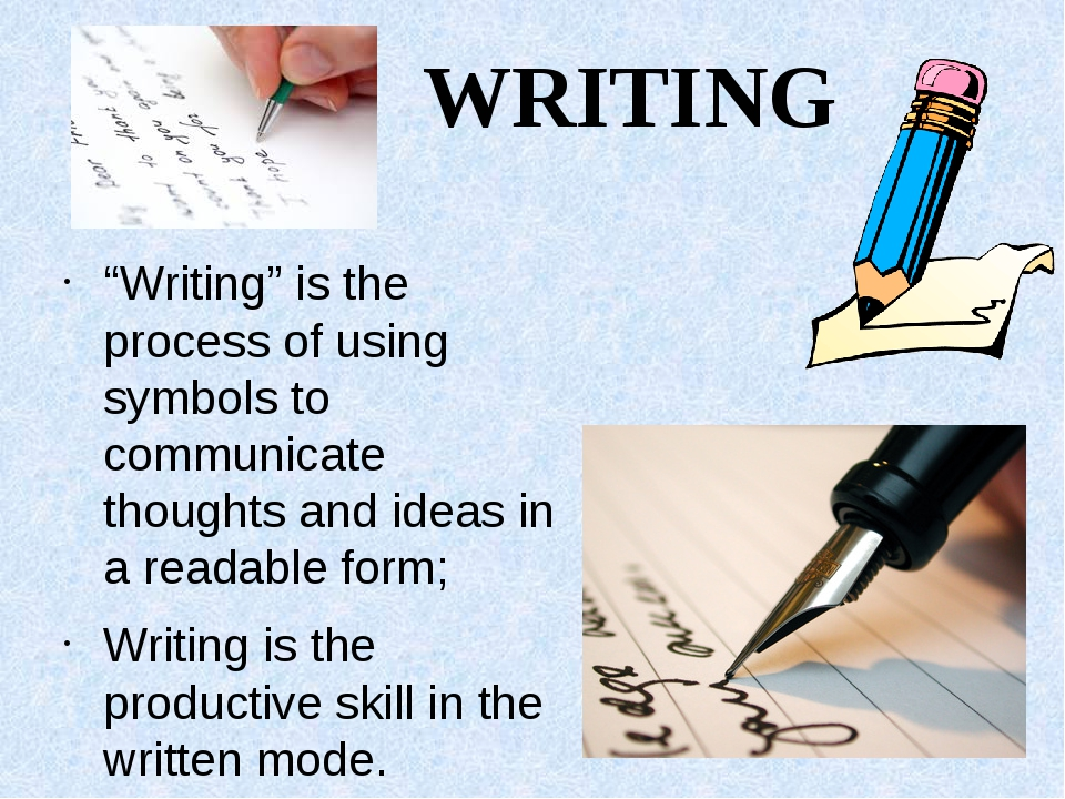 """WRITING """"Writing"""" is the process of using symbols to communicate thoughts an..."""