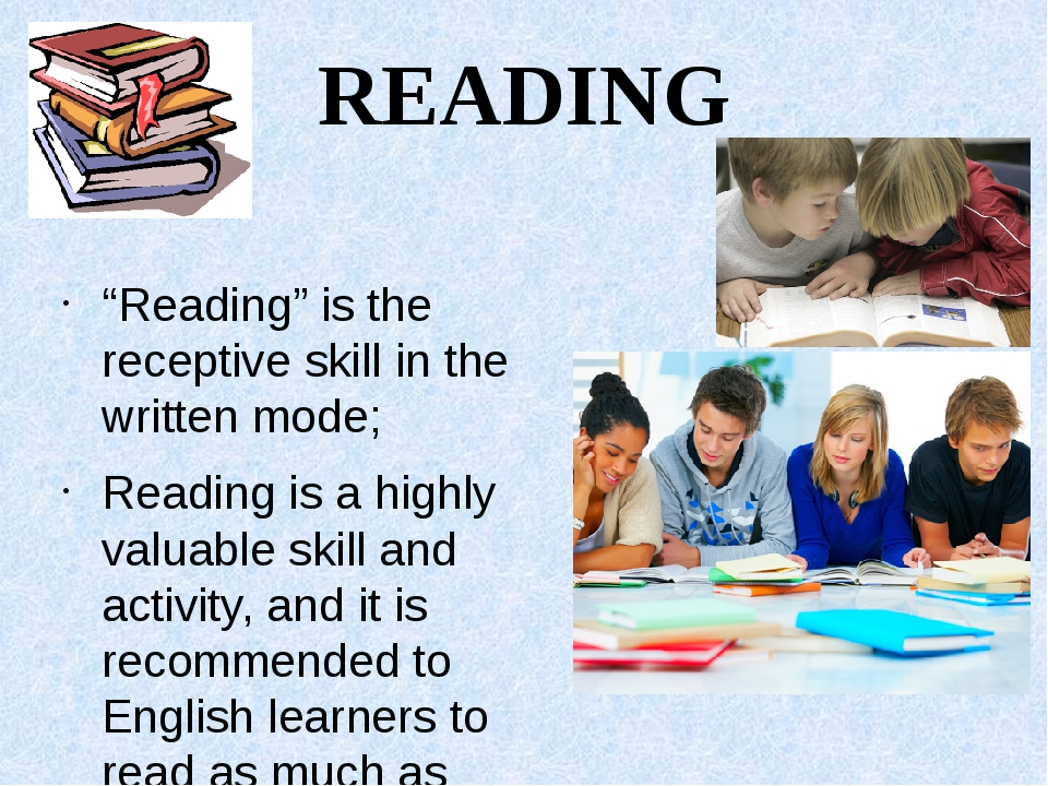"""READING """"Reading"""" is the receptive skill in the written mode; Reading is a hi..."""