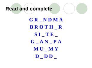 Read and complete G R _ N D M A B R O T H _ R S I _ T E _ G _ A N _ P A M U _