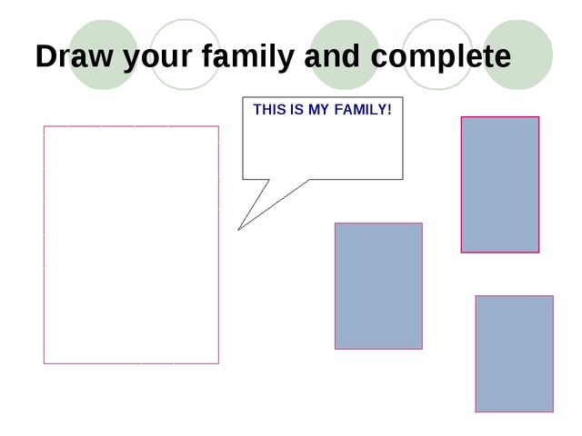 Draw your family and complete THIS IS MY FAMILY!
