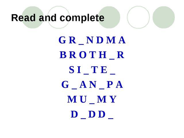 Read and complete G R _ N D M A B R O T H _ R S I _ T E _ G _ A N _ P A M U _...