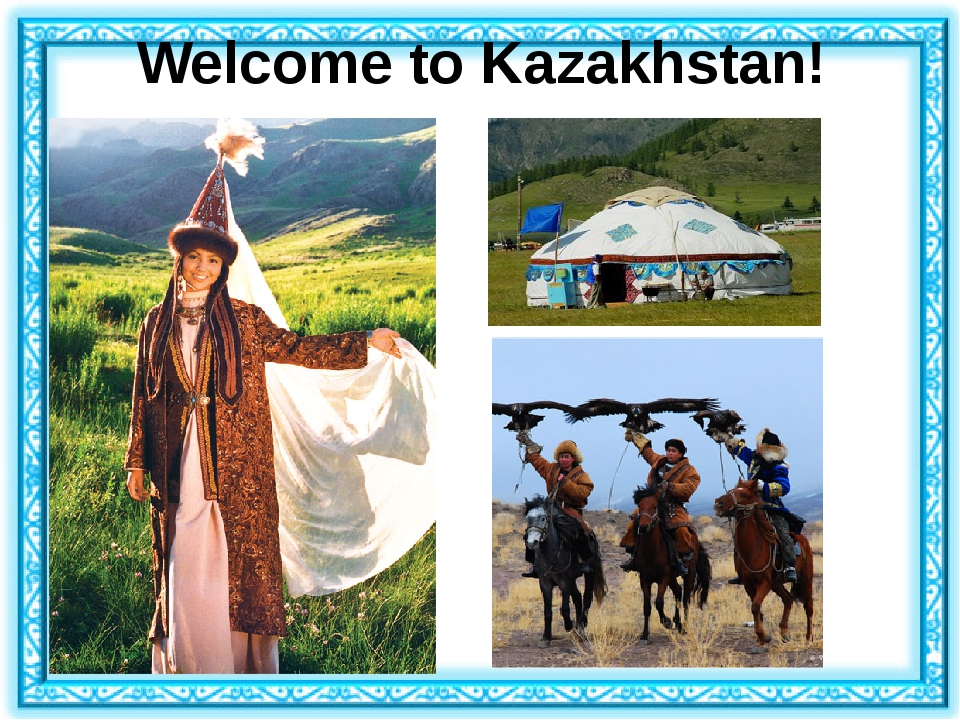 Welcome to Kazakhstan!