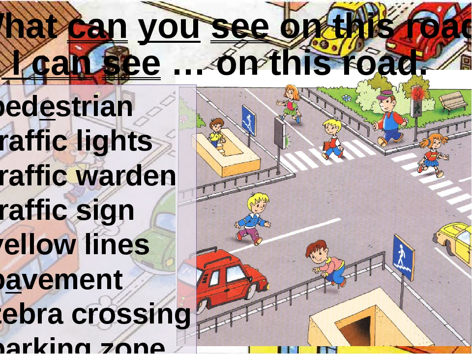 What can you see on this road? I can see … on this road. pedestrian traffic l...