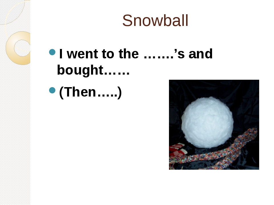 Snowball I went to the …….'s and bought…… (Then…..)