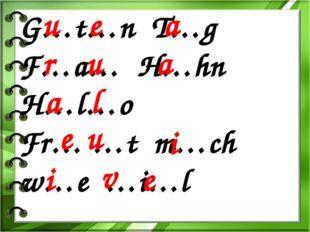 G…t…n T…g F…a… H…hn H…l…o Fr… …t m…ch w…e …i…l u e a r u a a l e u i i e v