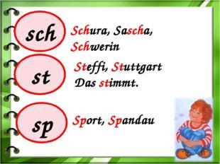 sch st sp Schura, Sascha, Schwerin Steffi, Stuttgart Das stimmt. Sport, Spandau