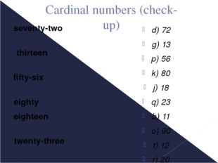 Cardinal numbers (check-up) seventy-two thirteen fifty-six eighty eighteen tw