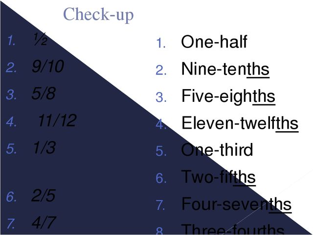 Check-up ½ 9/10 5/8 11/12 1/3 2/5 4/7 3/4 One-half Nine-tenths Five-eighths E...