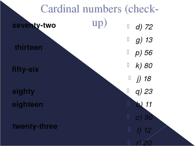 Cardinal numbers (check-up) seventy-two thirteen fifty-six eighty eighteen tw...