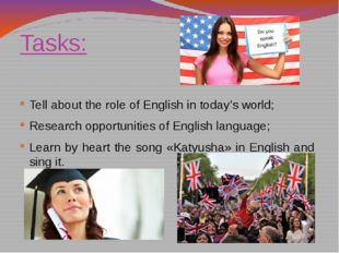 Tasks: Tell about the role of English in today's world; Research opportunitie