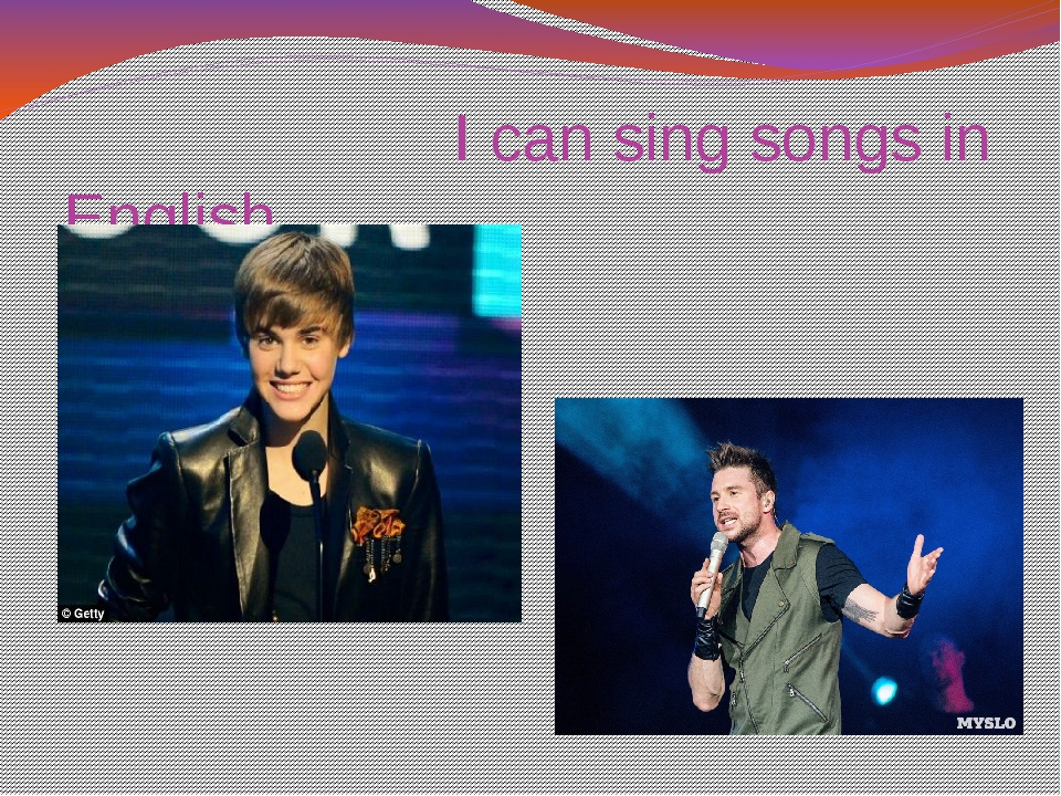I can sing songs in English