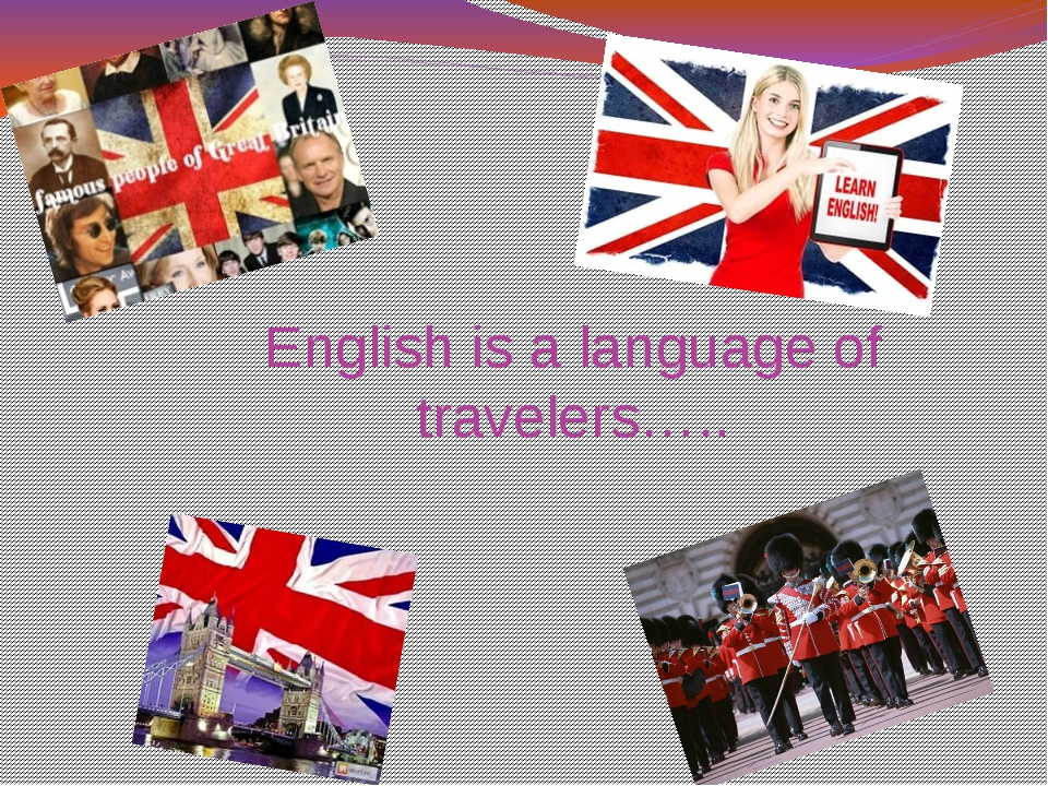 English is a language of travelers…..