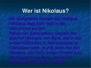 Wer ist Nikolaus? Die historische Gestalt des Heiligen Nikolaus liegt sehr we