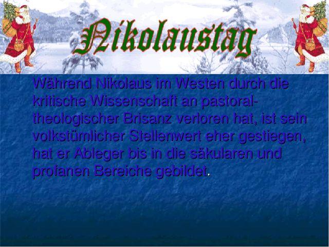 Während Nikolaus im Westen durch die kritische Wissenschaft an pastoral-theo...