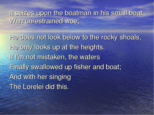 It seizes upon the boatman in his small boat With unrestrained woe; He does n...